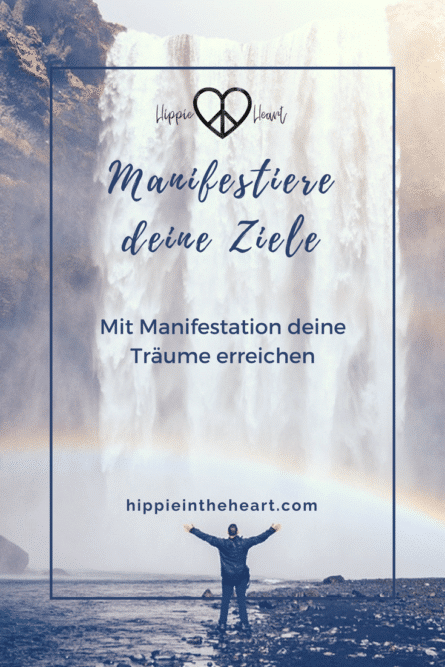 Manifestiere deine Ziele - hippie in the heart