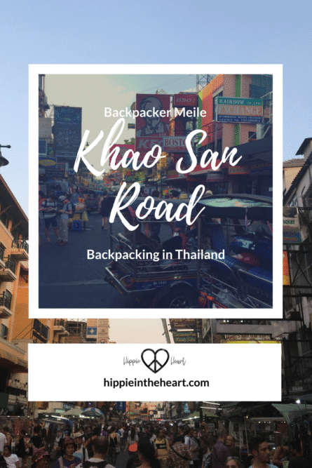 Khao San Road :: Die Backpacker Meile in Bangkok :: Backpacking in Thailand - Hippie in the Heart - Pinterest