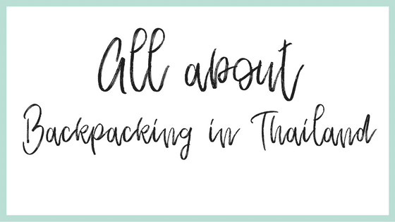 Backpacking in Thailand - all about Backpacking in Thailand - Alle Artikel zum Thema Thailand Reise & Thailand Tipps